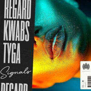 Regard Kwabs x Tyga Signals Lyrics