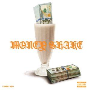 Lamont Holt Money Shake Lyrics
