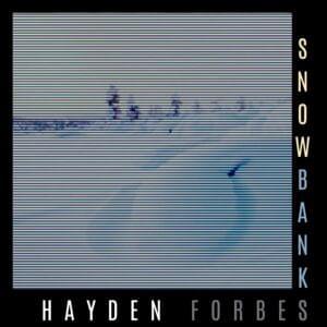 Hayden x Tabita Rotondi Forbes Snow Banks Lyrics