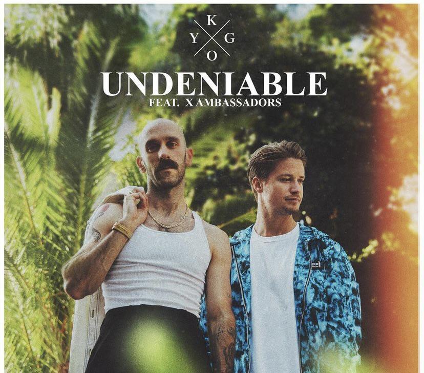 Kygo x X Ambassadors Undeniable Lyrics