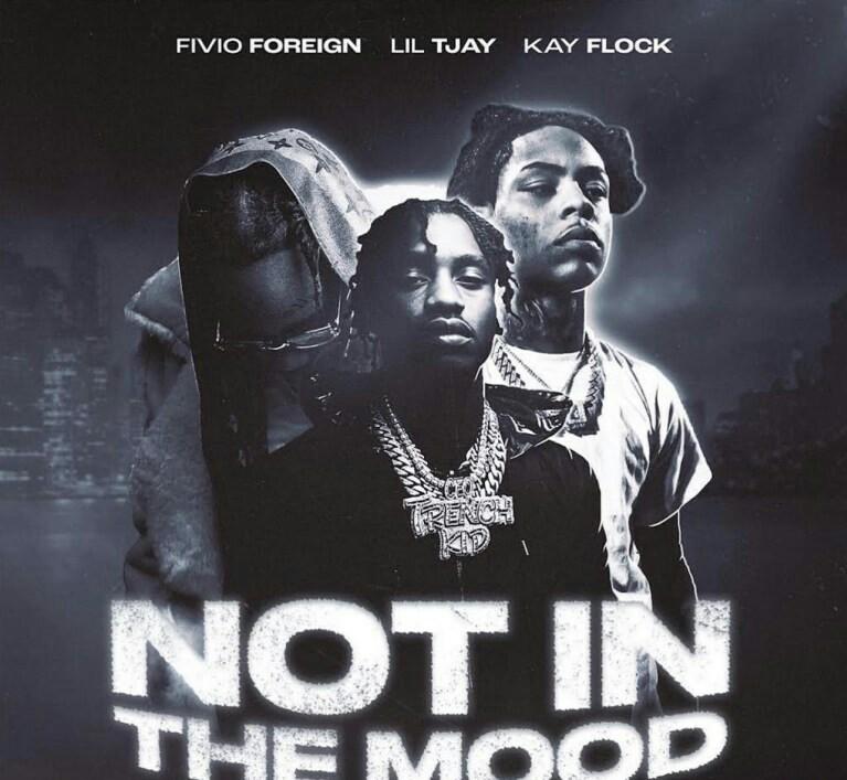 Lil Tjay x Kay Flock Not In The Mood Lyrics